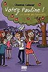 La Bande des pommiers - Tome 1: Votez Pauline !
