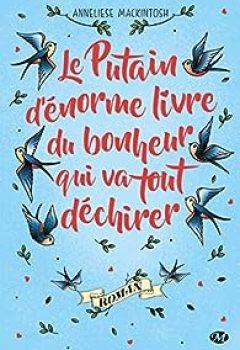 Livres Couvertures de Le Putain D'énorme Livre Du Bonheur Qui Va Tout Déchirer