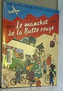 Télécharger Victor Levallois. Le Manchot De La Butte Rouge, Tome 3 PDF Gratuit Stanislas Barthélémy