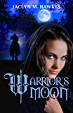 Warrior's Moon  A Love Story
