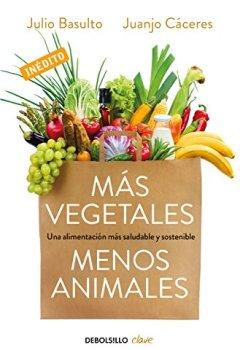 Portada del libro deMás vegetales, menos animales: Una alimentación más saludable y sostenible