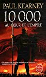 10 000 : Au coeur de l'empire