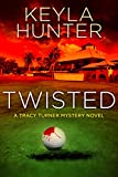 Twisted: A Tracy Turner Murder Mystery Novel (Resort Cozy Mystery Series Book 1)