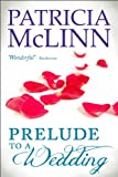 Prelude to a Wedding, a romantic comedy (The Wedding Series Book 1)