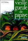 Vieille gueule de papaye
