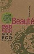 Le petit livre vert de la beauté : 250 astuces pour un éco style de vie
