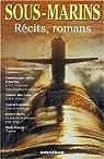Sous-marins - Récits, romans