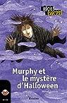 Murphy et le mystère d'Halloween: Récits Express, des histoires pour les 10 à 13 ans