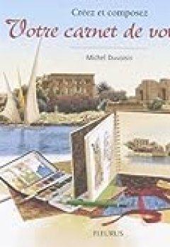 Livres Couvertures de Créez Et Composez Votre Carnet De Voyages