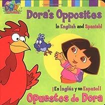 Dora's Opposites/Opuestos de Dora: In English and Spanish!/En Ingles y En Espanol! (Dora the Explorer (Simon Spotlight))