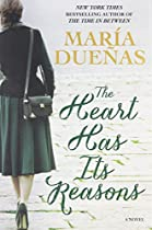 The Heart Has Its Reasons: A Novel