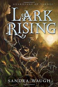 Lark Rising (Guardians of Tarnec) by Sandra Waugh| wearewordnerds.com
