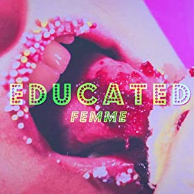 FEMME Educated / Double Trouble