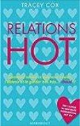 Relations hot : Comment savoir ce que vous voulez, l'obtenir et le garder chaud bouillant !