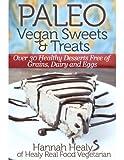 Paleo Vegan Sweets & Treats: Healthy Paleo Desserts Free of Grains, Dairy & Eggs
