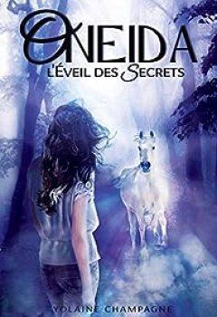 Livres Couvertures de Oneida: L'Éveil Des Secrets   Tome 1