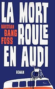 """Résultat de recherche d'images pour """"Kristian Bang Foss La Mort roule en Audi"""""""