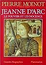 Jeanne d'Arc, le pouvoir et l'innocence
