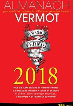 Livres Couvertures de Almanach Vermot 2018: petit musée des traditions & de l'humour populaires français