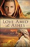 Love Amid the Ashes ( Book #1): A Novel