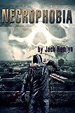 Necrophobia: A Zombie Apocalypse Novel