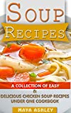 Soup Recipes: Top 50 Easy Chicken Soup Recipes That You will Love It