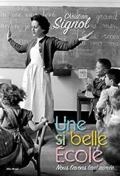 Une Si Belle école (version Illustrée)   Nous L'avons Tant Aimée