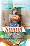 Home Sweet Homes:  How Bundt Cakes, Bubble Wrap, and My Accent Helped Me Survive Nine Moves