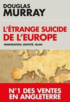 Livres Couvertures de L'étrange suicide de l'Europe: Immigration, identité, Islam