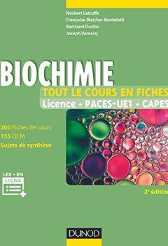 Livres Couvertures de Biochimie - Tout le cours en fiches - 2e éd: 200 fiches de cours, 155 QCM, sujets de synthèse et ressources en ligne