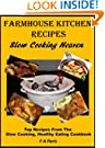 Farmhouse Kitchen Recipes: Slow Cooking Heaven: Top Recipes From The Slow Cooking, Healthy Eating Cookbook