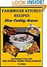 Farmhouse Kitchen Recipes: Slow Cooking Heaven: Top Recipes From The Slow Cooking, Healthy Eating Cookbook
