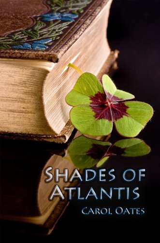 Shades of Atlantis by Carol Oates (Goodreads Author)