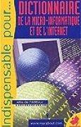 Dictionnaire de la micro-informatique et de l'Internet