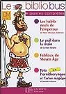 Le Bibliobus CM Parcours de lecture de 4 oeuvres complètes : Les habits neufs de l'empereur ; Le poil dans la main ; Fabliaux du Moyen Age ; Toto l'ornithorynque et l'arbre magique