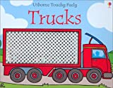 Trucks (Usborne Touchy Feely) [ボードブック] / Fiona Watt (著); Rachel Wells (イラスト); Usborne Pub Ltd (刊)
