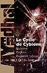 Le cycle de Cybione : Intégrale (les 4 premiers tomes)