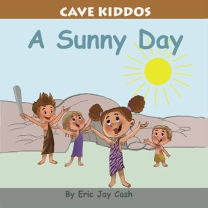 Cave Kiddos: A Sunny Day by Eric Jay Cash | Featured Book of the Day | wearewordnerds.com
