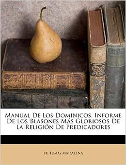 manual de los dominicos informe de los blasones más gloriosos de la