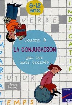 Livres Couvertures de Jouons à la conjugaison par les mots croisés : 8-12 ans