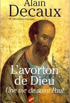 L'avorton De Dieu. Une Vie De Saint Paul