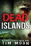 Dead Islands: Necrose Series Book One