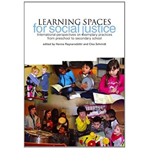 Learning Spaces for Social Justice: International Perspectives on Exemplary Practices from Preschool to Secondary School
