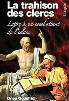 Livres Couvertures de La Trahison Des Clercs : Lettre à Un Combattant De L'islam