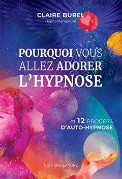 Livres Couvertures de Pourquoi vous allez adorer l'hypnose