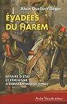 Evadées du harem : Affaire d'Etat et féminisme à Constatinople (1906)