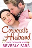 Corporate Husband (Love and Chocolate Series Book 1)