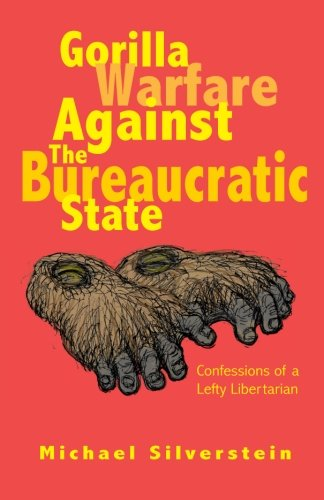 Gorilla Warfare Against The Bureaucratic State