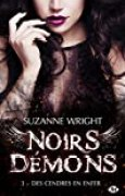Noirs démons, T3 : Des cendres en enfer