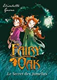 Fairy Oak, tome 1 :  Le secret des jumelles par Elisabetta Gnone
